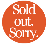 Sorry. Sold Out.